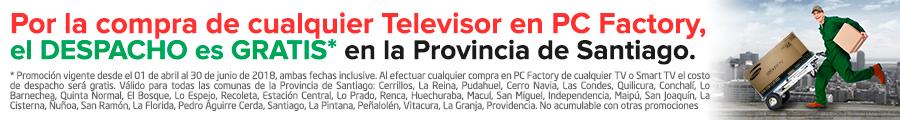por la compra on line de cualquier televisor en www.pcfactory.cl, el despacho es gratis en la provincia de Santiago